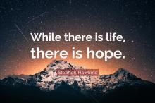 While there is life, there is hope