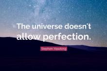 The universe doesn't allow perfection